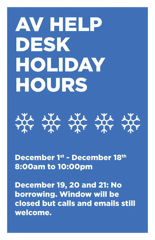 AV Help Desk Holiday Hours